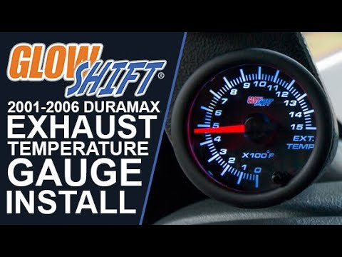 Glowshift Egt Gauge Wiring Diagram For A Tekonsha Trailer Brake Controller How To Install An Exhaust Temperature On 2001 2006 Duramax