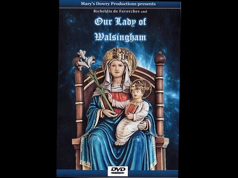 Our Lady of Walsingham (FULL film), Documentary, Shrine, Catholic, Mary's Dowry, Norfolk, England