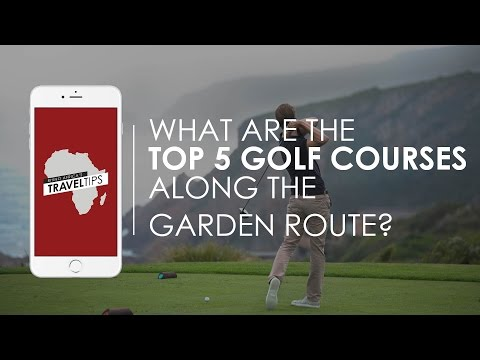 What are the best golf courses along the Garden Route? Rhino Africa's Travel Tips