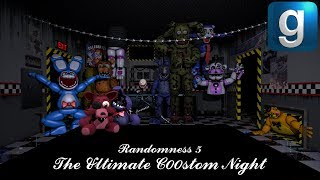 "Gmod FNAF | Randomness 5 ""The Ultimate C00stom Night"""