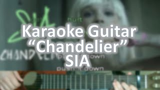 Chandelier -Sia - Karaoke Acoustic Guitar