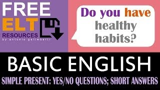 SIMPLE PRESENT: YES/NO QUESTIONS AND SHORT ANSWERS