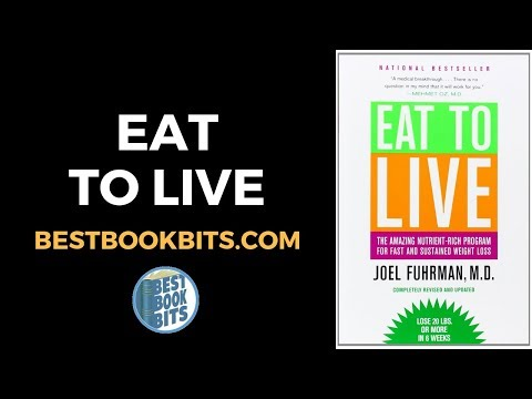 Joel Fuhrman: Eat To Live Book Summary