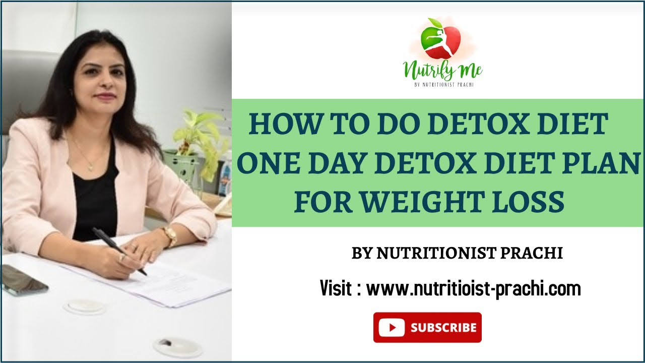 How to do detox diet - One Day detox  plan for weight loss