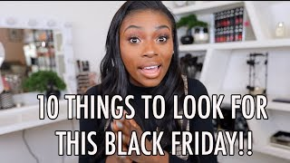 10 THINGS TO LOOK OUT FOR THIS BLACK FRIDAY SALE! AD