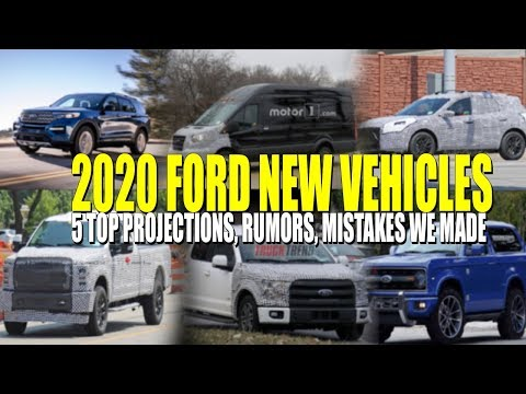 Top 5 New 2020 Ford Vehicle Projections, Rumors, Mistakes We Made