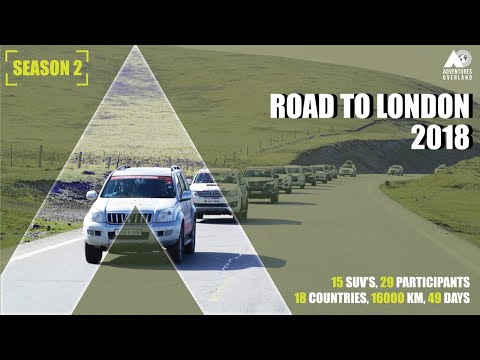 ROAD TO LONDON 2018: INDIA TO LONDON BY ROAD | 18 COUNTRIES | 15 SUVs |  29 PARTICIPANTS | ROAD TRIP