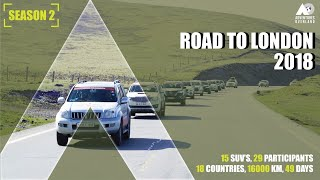 ROAD to LONDON 2018 INDIA To LONDON By ROAD I 18 Countries I 15 SUVs I 29 Participants I Road Trip