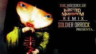 The History of Infected Mushroom (REMIX) | SOLDIER ORROCK