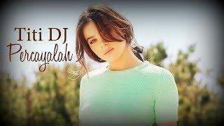 Titi DJ - Percayalah (with lyric)