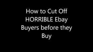 Block BAD Ebay Buyers BEFORE They Buy (Sellers Nightmare Scam Scammer 2016 ETSY Negative Feedback)