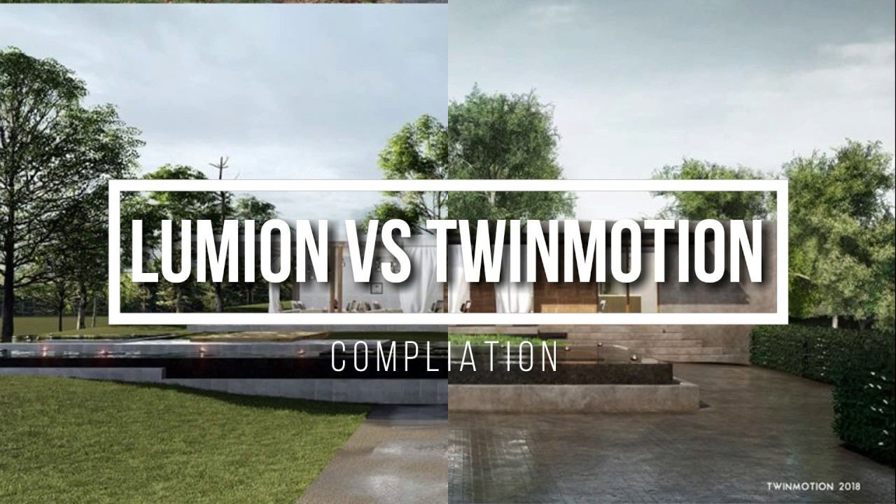 LUMION VS TWINMOTION COMPILATION 2017!!! WHICH IS THE BEST ?