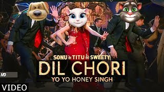 Dil Chori | Yo Yo Honey Singh Song | Hans Raj Hans | Talking Tom Version | HD Video Song