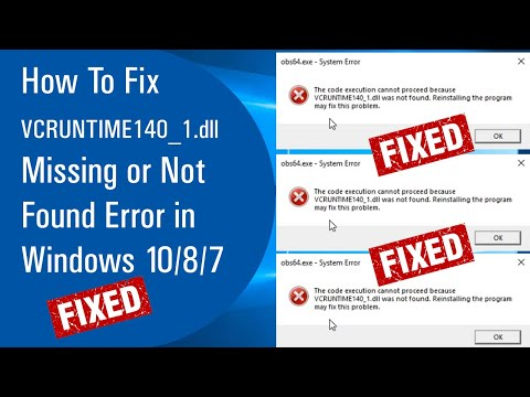 How To Fix VCRUNTIME140_1.dll Missing Or Not Found Error In Windows 10/8/7