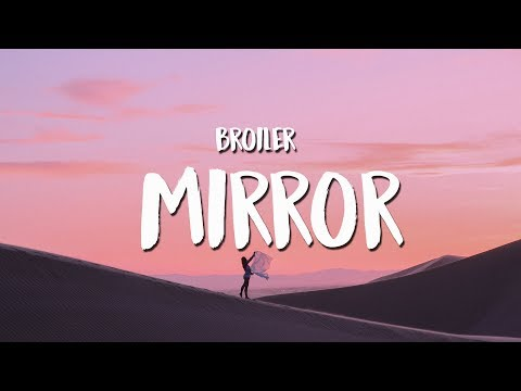 Broiler - Mirror (Lyrics / Lyrics Video)
