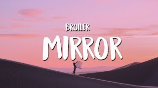Broiler - Mirror (Lyrics / Lyrics Video)