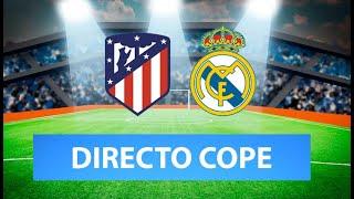 (SOLO AUDIO) Directo del Atlético de Madrid 1-1 Real Madrid en Tiempo de Juego COPE