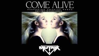 come alive two friends remix mutrix ft charity vance