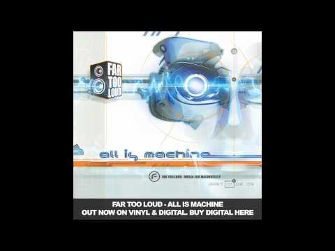 Far Too Loud - All Is Machine [Funkatech Records]
