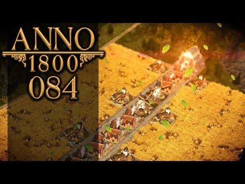 ANNO 1800 🏛 084: Mehr Brot für die Welt