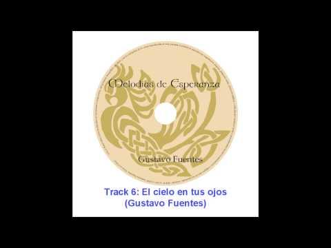 Melodias de Esperanza (Gustavo Fuentes) - CD completo