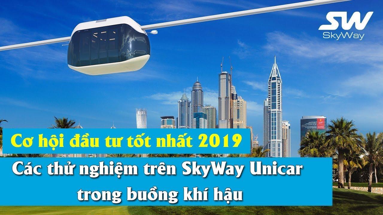 Phần 13 - Cơ hội đầu tư tốt nhất 2019 | Các thử nghiệm trên SkyWay Unicar trong buồng khí hậu