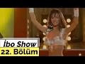 İbo Show - 22. Bölüm (Konuk : İzel - Yaşar)