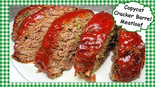 Copycat CRACKER BARREL Meatloaf  - Best Meatloaf Recipe!