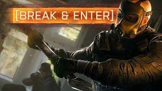 ► Break & Enter! - Rainbow Six: Siege