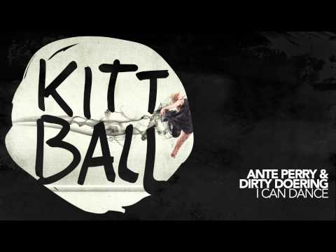 Ante Perry & Dirty Doering - I Can Dance