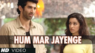 """Hum Mar Jayenge"" Aashiqui 2 Video Song 