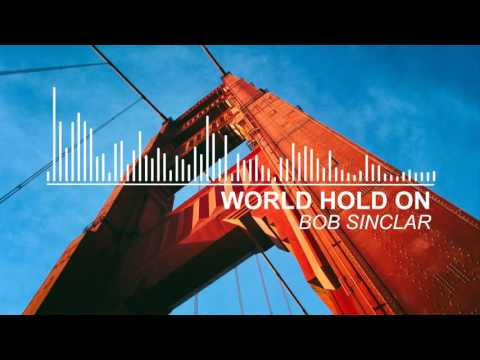 FUTURE HOUSE Bob Sinclar - World Hold On GOLDCASH Bootleg Remix