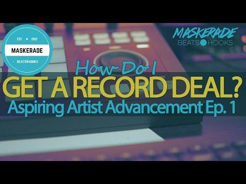 How Do I Get A Record Deal 2016   Aspiring Artist Advancement Ep. 1