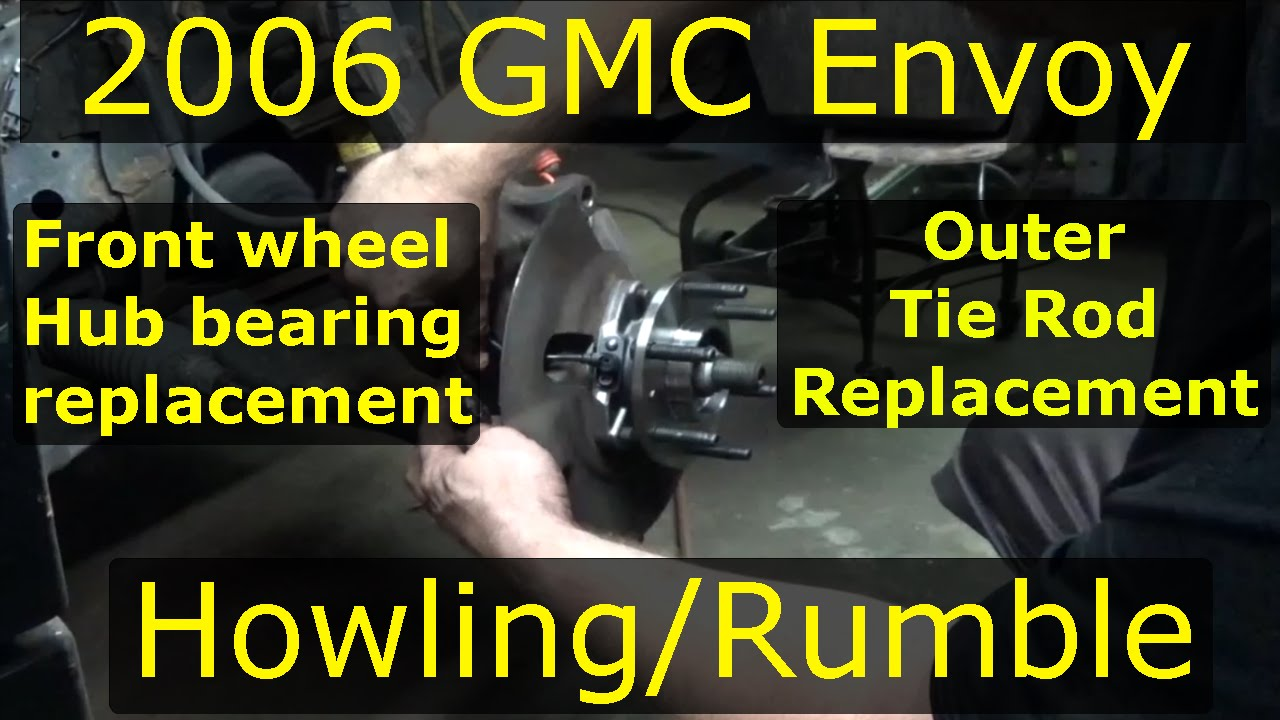 Front Wheel Hub Bearing Replacement 2002 09 Gmc Envoy Outer Tie