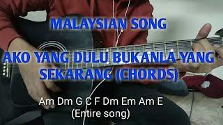 INDONISIAN SONG - AKU YANG DULU BUKANLA YANG SEKARANG (CHORDS)