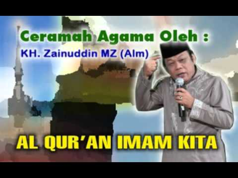 KH Zainuddin MZ - Qur'an Priest Us # Lectures Religion