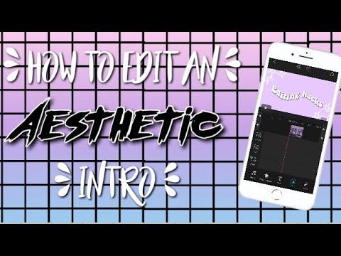 How to edit an AESTHETIC intro | Easy Editz