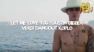 Let Me Love You Justin Bieber Versi Dangdut Koplo