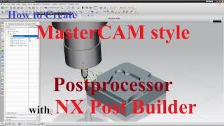 Comment Créer MasterCAM style post-processeur avec NX Post Constructeur en 4 étapes #1
