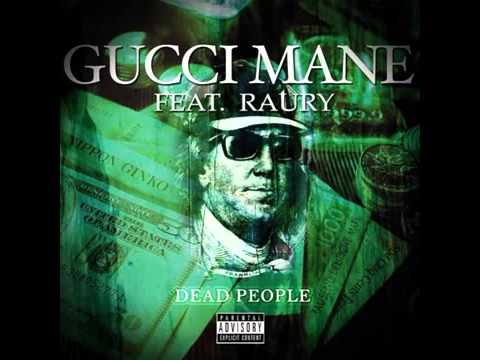 Gucci Mane-   Dead People Feat.  Raury