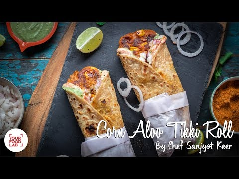 Aloo Corn Tikki Roll Recipe | Chef Sanjyot Keer