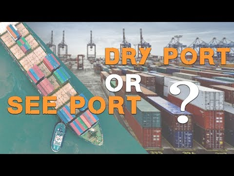 What is Dry Port and Sea Port Difference between Dry Port and Sea Port by Paresh Solanki