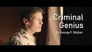 Criminal Genius by George F. Walker Trailer