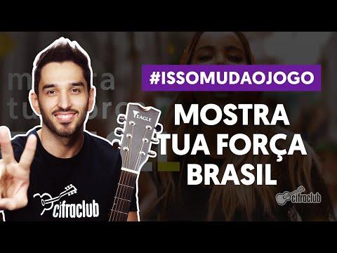 MOSTRA TUA FORÇA, BRASIL - A Música da Seleção #issomudaojogo (tocando a música)