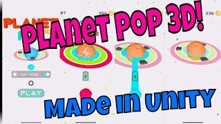 Planet Pop 3D By Benfont Ltd and Al Cox build with Unity