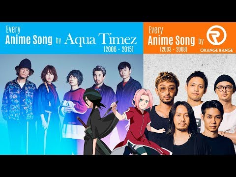 Every Anison by Aqua Timez (2006-2015) + Orange Range (2003-2008)