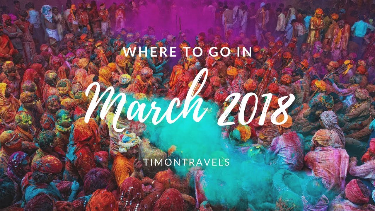 Where to go in march 2018 5 top travel destinations for Warm destinations in march