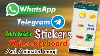 WhatsApp and Telegram Automatic Sticker Maker Keyboard    Animation emoji keyboard    Best app 2021 screenshot 2