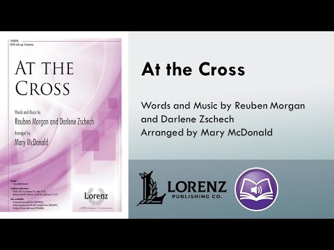 At the Cross (SATB) - Mary McDonald, Darlene Zschech, Reuben Morgan