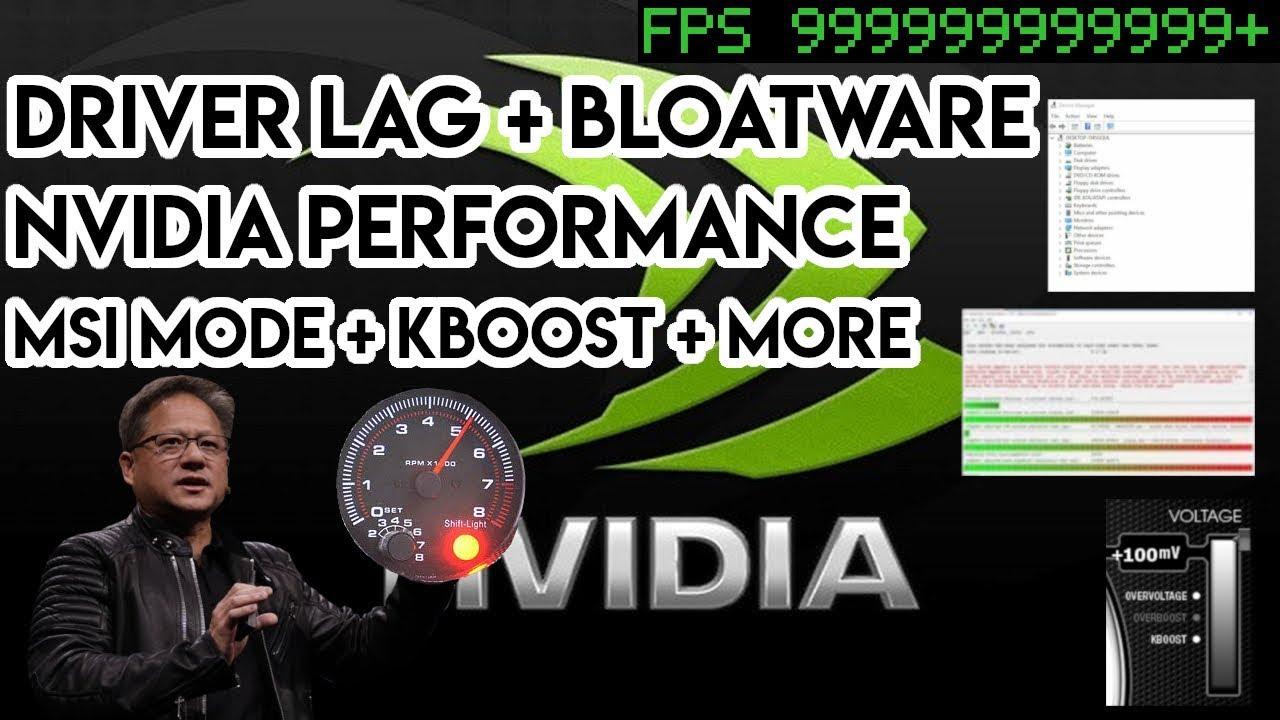 Driver Lag Bloatware Nvidia Performance Telemetry Kboost Msi Mode
